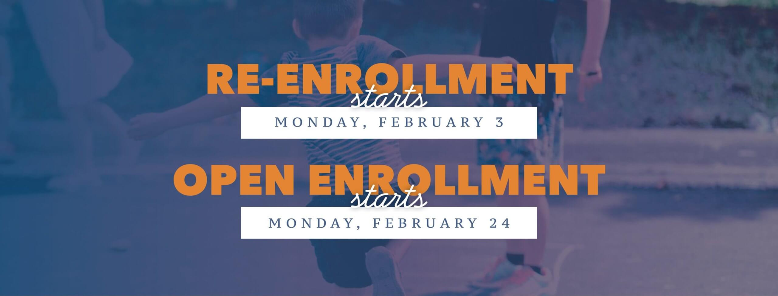 Image of little boy playing hop scoth with the words, Re-enrollment starts Monday, February 3 and Open Enrollment starts Monday, February 24th.