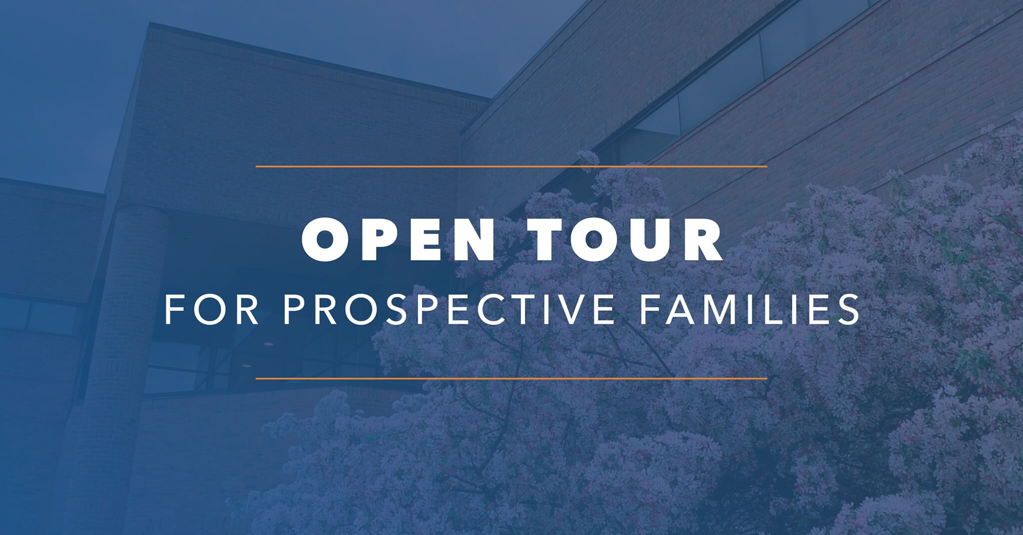 Open Tour for Perspective Families
