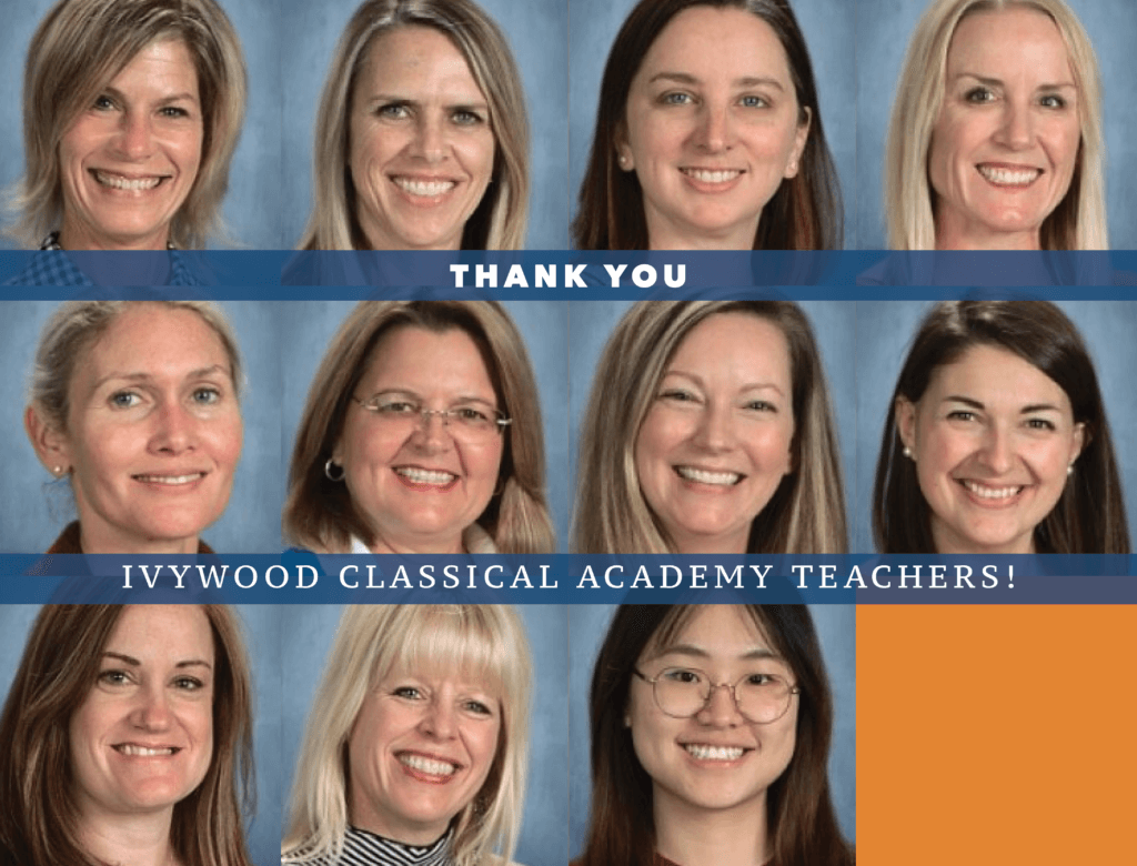 Teacher pictures. Thank you Ivywood Classical Academy Teachers