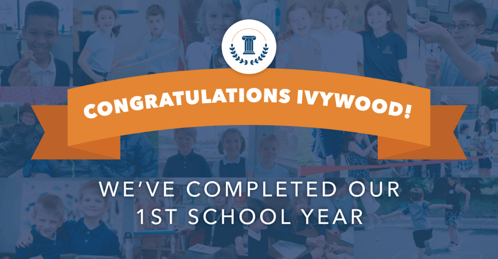 Congratulations Ivywood! We've completed our first school year!